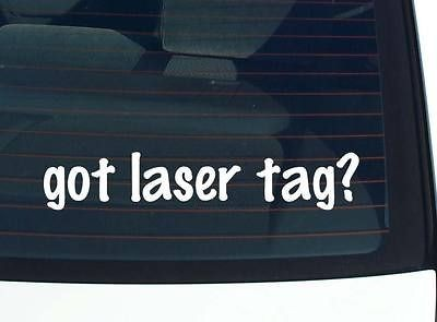 got laser tag? GAME GAMES FUNNY DECAL STICKER VINYL WALL CAR
