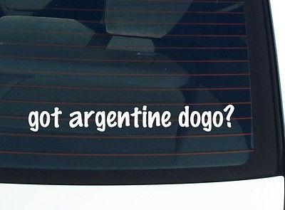 got argentine dogo? DOG BREED FUNNY DECAL STICKER VINYL WALL CAR