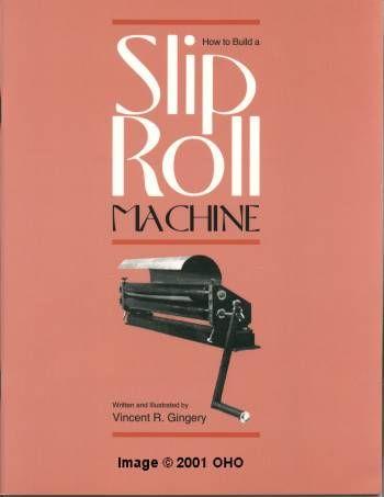 Build Slip Roll Machine Bend Sheet Metal Steel Shop DIY